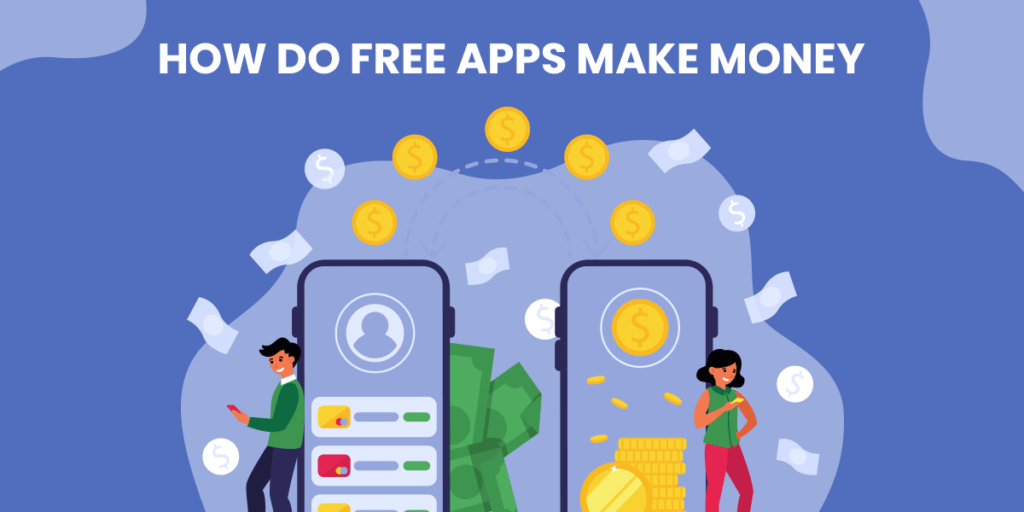 How Do Free Apps Make Money in 2021? 5
