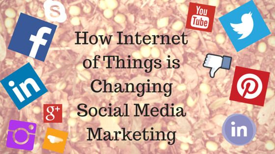 How IOT is changing social media marketing-b605ee1b